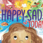 """I'm Happy AND I'm Sad"": Toddlers and ""Mixed-Together"" Feelings"